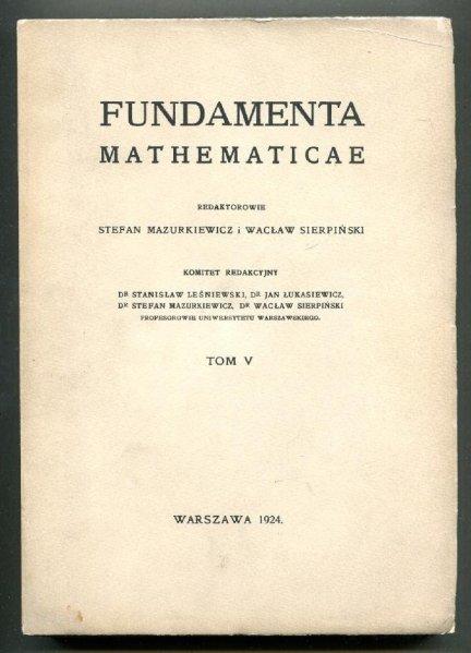 Fundamenta Mathematicae. Redaktorowie: Stefan Mazurkiewicz i Wacław Sierpiński. T.5 [1963]