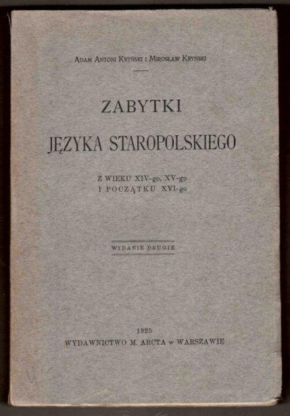 Kryński Adam Antoni, Kryński Mirosław - Zabytki języka staropolskiego z wieku XIV-go, XV-go i początku XVI-go. Wydanie II