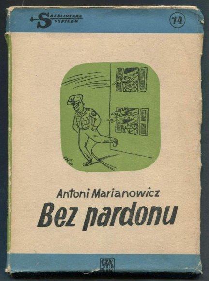 Marianowicz Antoni - Bez pardonu. Ilustrował Jan Lenica.