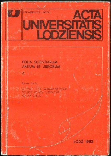Acta Universitatis Lodziensis: Dunin Janusz - Rozwój cech wydawniczych polskiej książki literackiej XIX-XX wieku