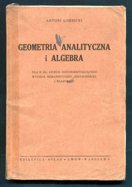 Łomnicki Antoni - Geometria analityczna i algebra dla II klasy liceum ogólnokształcącego, wydział humanistyczny, przyrodniczy i klasyczny