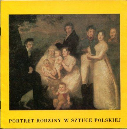 Portret rodziny w sztuce polskiej od schyłku XVI do XX wieku ze zbiorów Muzeum Narodowego w Warszawie. Pokaz w Muzeum Narodowym w Warszawie 27 marzec - 6 maj 1980