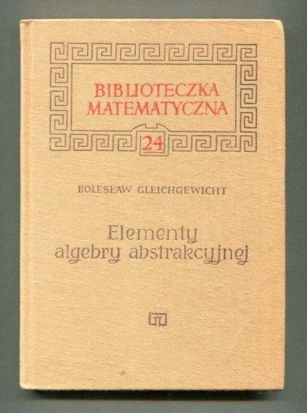 Gleichgewicht Bolesław - Elementy algebry abstrakcyjnej