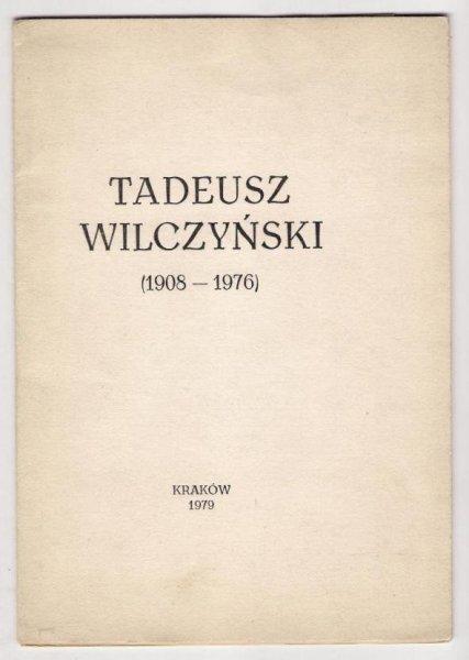 Pieczątkowski Feliks - Tadeusz Wilczyński. Księgarz, antykwariusz, bibliofil (1908-1976). 1979