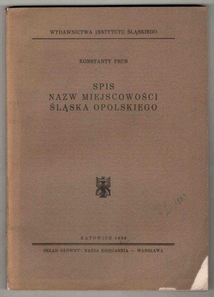Prus Konstanty - Spis nazw miejscowości Śląska Opolskiego