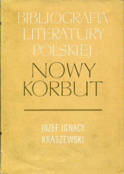 Nowy Korbut. T. 12: Józef Ignacy Kraszewski.