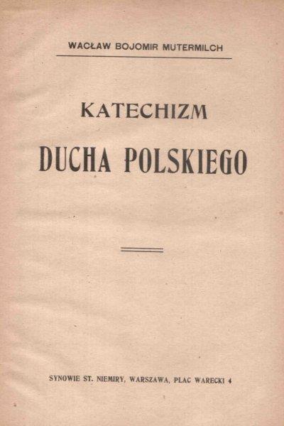 Mutermilch Wacław Bojomir - Katechizm ducha polskiego