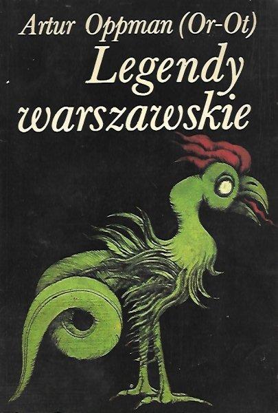 Oppman Artur (Or-Ot) - Legendy warszawskie. Ilustrowała Elżbieta Murawska