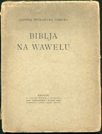 Petrażycka-Tomicka Jadwiga - Biblja na Wawelu.