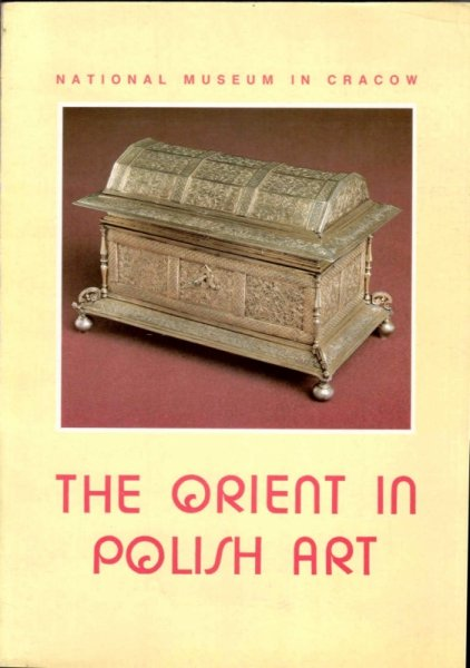 The Orient in Polish Art. Cathalog of the exhibition. VII-X 1992
