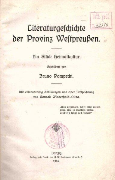 Pompecki Bruno - Literaturgeschichte der Provinz Westpreussen. Ein Stuck Heimatkultur. Geschildert von ...