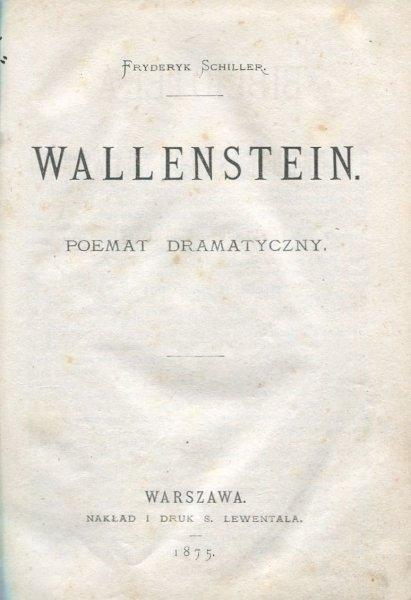 Schiller Fryderyk - Wallenstein. Poemat dramatyczny.