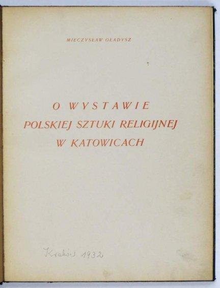 Gładysz Mieczysław - O wystawie polskiej sztuki religijnej w Katowicach.