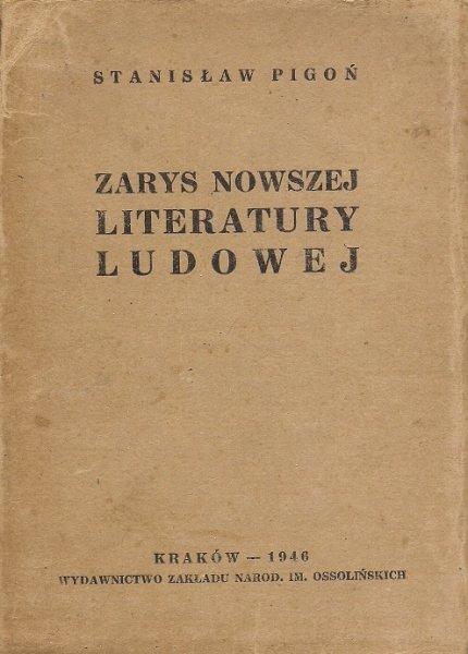 Pigoń Stanisław  - Zarys nowszej literatury ludowej (przed rokiem 1920).