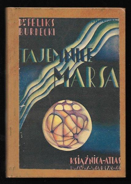 Burdecki Feliks - Tajemnice Marsa. 24 rycin i 6 tablic