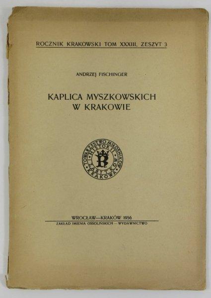 Fischinger Andrzej - Kaplica Myszkowskich w Krakowie.