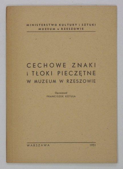 Kotula Franciszek - Cechowe znaki i tłoki pieczętne w Muzeum w Rzeszowie