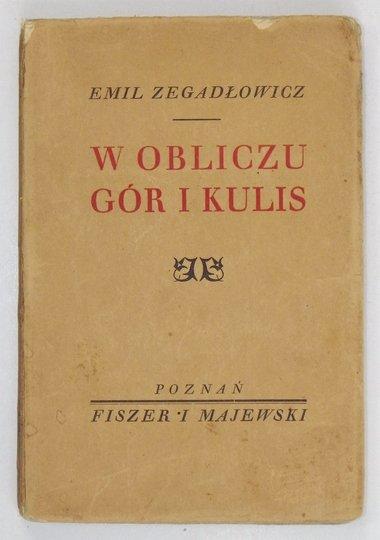 ZEGADŁOWICZ Emil - W obliczu gór i kulis.