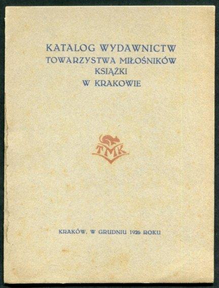 Katalog wydawnictw Towarzystwa Miłośników Książki w Krakowie [1926]