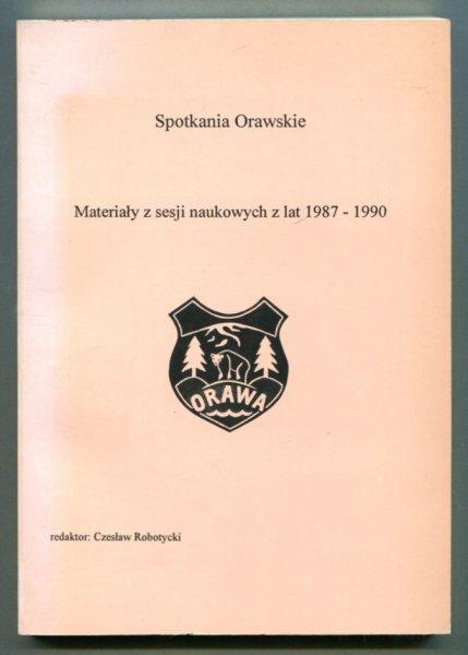 Spotkania orawskie. Materiłay z sesji naukowych z lat 1987-1990