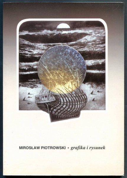 Muzeum Okręgowe w Toruniu. Mirosław Piotrowski - grafika, rysunek