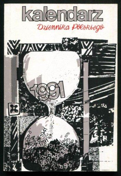 Kalendarz Dziennika Polskiego na rok 1991. London. Dziennik Polski.