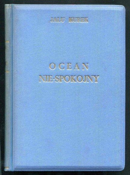 Kurek Jalu -  Ocean Nie-Spokojny. Powieść