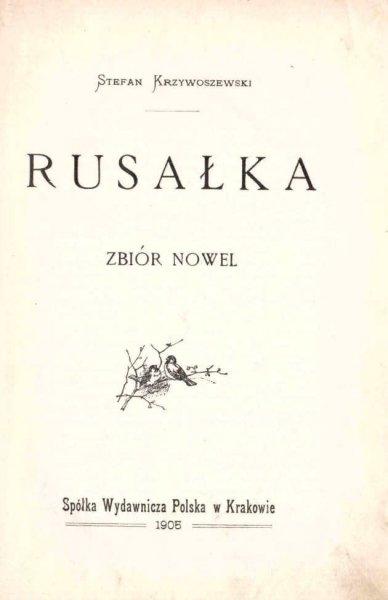 Krzywoszewski Stefan - Rusałka. Zbiór nowel.
