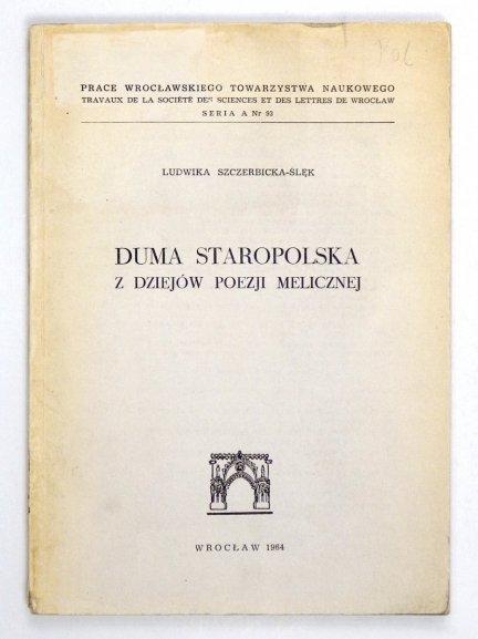 Szczerbicka-Ślęk Ludwika - Duma staropolska. Z dziejów poezji melicznej