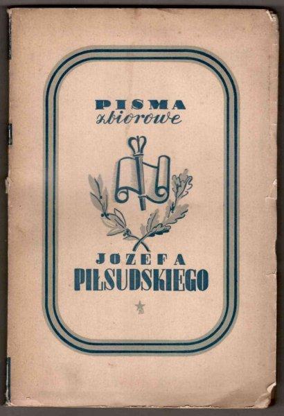Piłsudski Józef - Pisma zbiorowe. Wydanie prac dotychczas drukiem ogłoszonych. T.1-10.