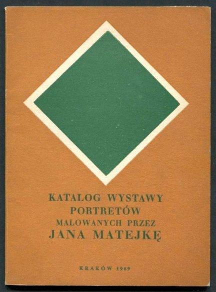 [katalog]. Katalog wystawy portretów malowanych przez Jana Matejkę.