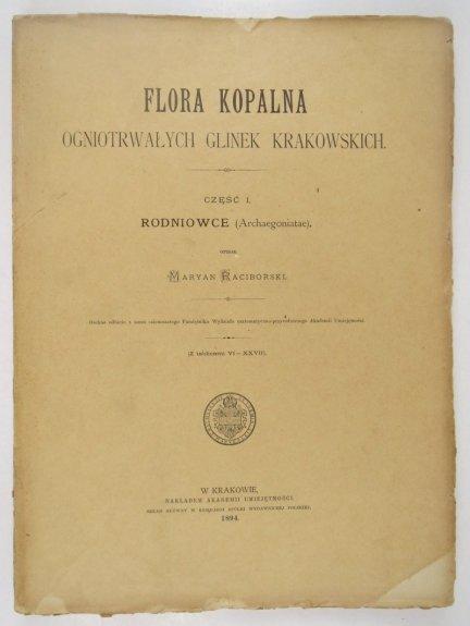 Raciborski Maryan - Flora kopalna ogniotrwałych glinek krakowskich. Część 1: Rodniowce (Archaegoniatae) [...] (Z tablicami VI-XXVII)