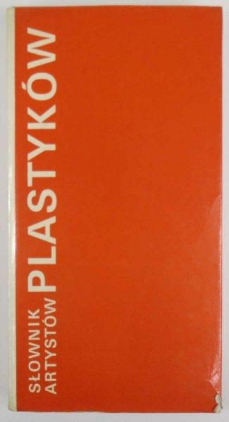 SŁOWNIK artystów plastyków. Artyści plastycy Okręgu Warszawskiego ZPAP 1945-1970. Słownik biograficzny.