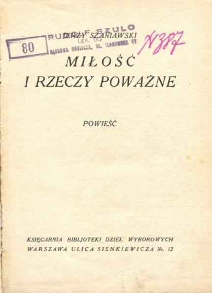 Szaniawski Jerzy - Miłość i rzeczy poważne. Powieść. [1923]