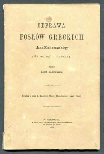 Kallenbach Józef - Odprawa posłów greckich Jana Kochanowskiego. (Jej wzory i geneza)