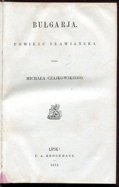 Czajkowski Michał - Bułgarja. Powieść sławiańska