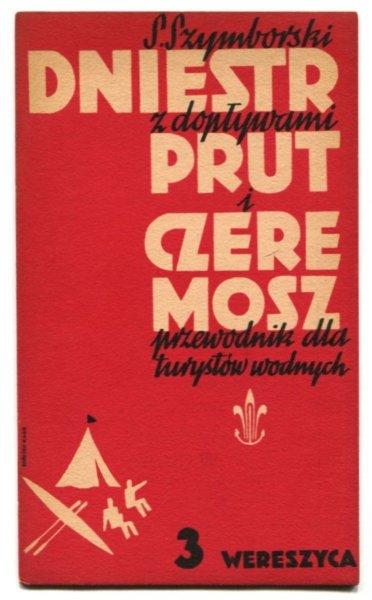 Szymborski Stanisław - Dniestr z dopływami, Prut i Czeremosz. Przewodnik dla turystów wodnych. Cz. 3: Wereszyca.