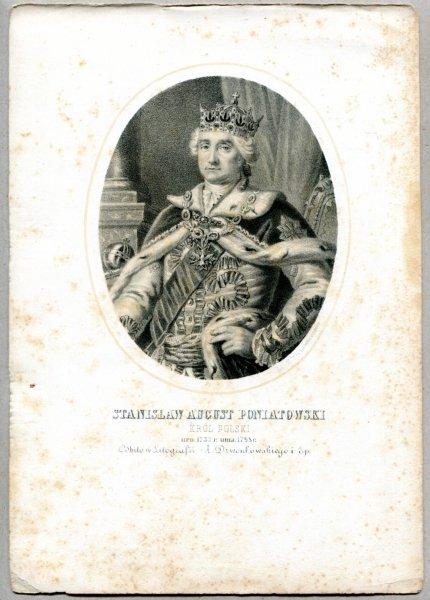 Stanisław August Poniatowski - Król Polski - litografia. [Rys. Aleksander Lesser. Litografował H.Aschenbrenner]