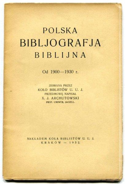 Koło Biblistów U. U. J. - Polska bibljografja biblijna. Od 1900 - 1930 r. zebrana przez...