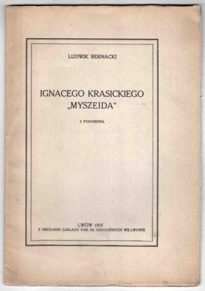 Bernacki Ludwik - Ignacego Krasickiego Myszeida. Z podobizną