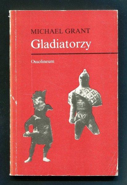 Grant Michael - Gladiatorzy. Przełożył Tadeusz Rybowski