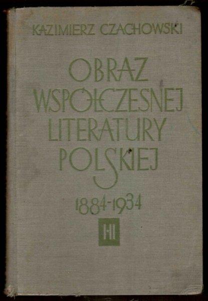 Czachowski Kazimierz - Obraz współczesnej literatury polskiej, t.1-3 (w 2 wol.)