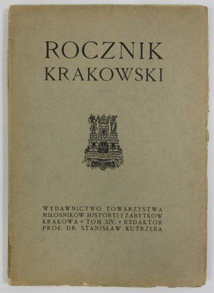 Rocznik Krakowski. Pod red. Stanisława Krzyżanowskiego. T.14: Kutrzeba Stanisław, Ptaśnik Jan - Dzieje handlu i kupiectwa krakowskiego