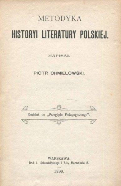 Chmielowski Piotr - Metodyka historyi literatury polskiej
