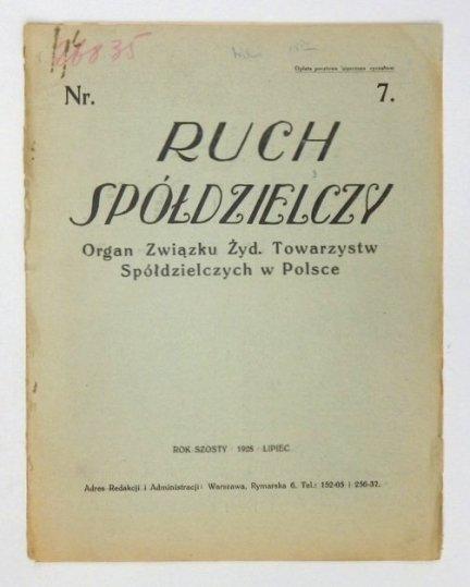 Ruch Spółdzielczy. Organ Związku Żyd. Towarzystw Spółdzielczych w Polsce. R. VI, nr 7: Warszawa, lipiec 1928