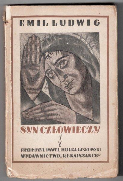 Ludwig Emil - Syn człowieczy. Powieść. Z upoważnienia autora przeł. i wstępem opatrzył Paweł Hulka-Laskowski.