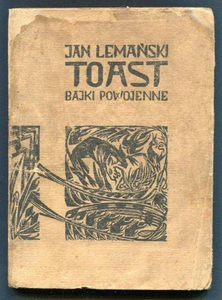 Lemański Jan - Toast. Bajki powojenne.