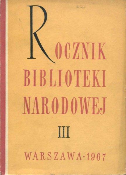Rocznik Biblioteki Narodowej. Nr 3: 1967