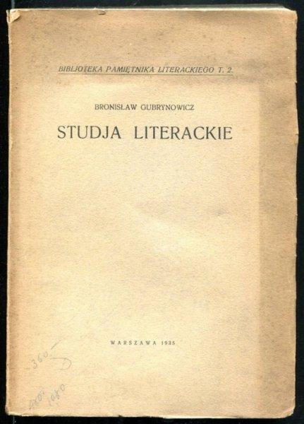 Gubrynowicz Bronisław - Studja literackie. Z portretem autora i wstępem Juljana Krzyżanowskiego
