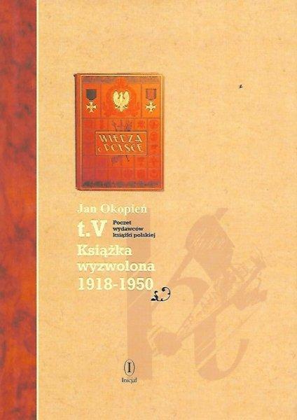 Okopień Jan - Książka wyzwolona 1918-1950